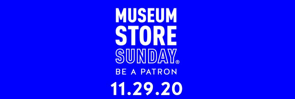 Museum Store Sunday 2020