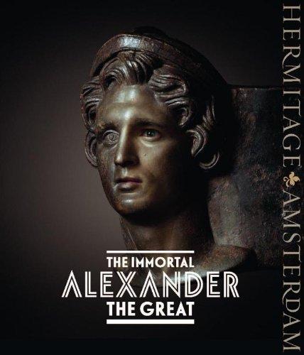 Der unsterbliche Alexander der Große, der Mythos, die Realität, seine Reise, das Vermächtnis