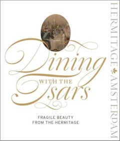 Dining with the Tsars - Fragile beauty from the Hermitage