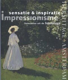 Sensatie & Inspiratie - Impressionisme - favorieten uit de Hermitage