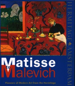 Matisse to Malevich, Pioneers of Modern Art from the Hermitage